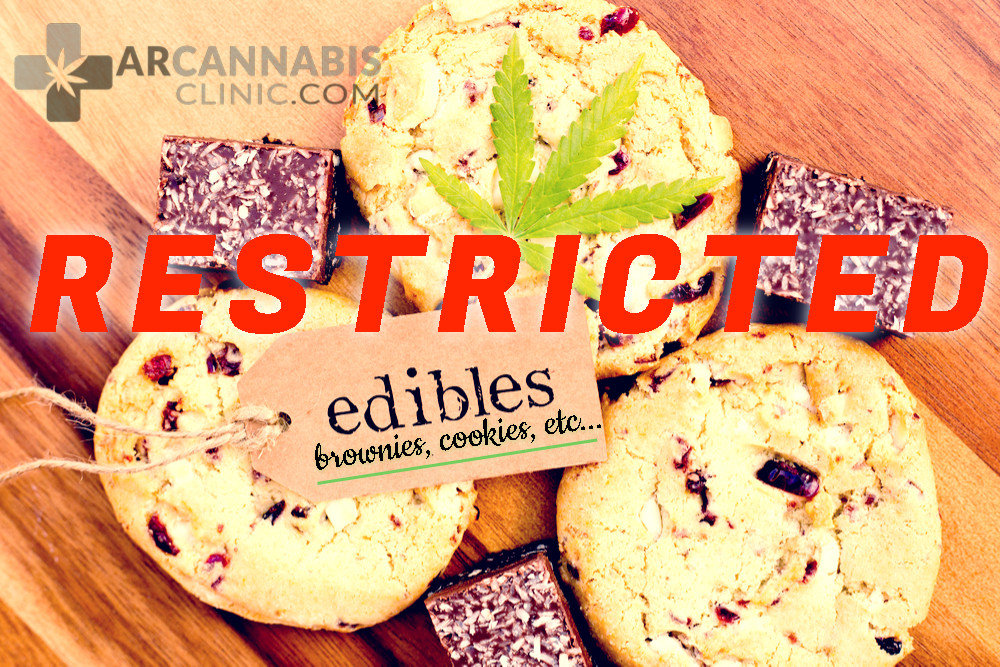 Restricted: Edible marijuana edibles i,e. cookies, candies, and brownies etc.