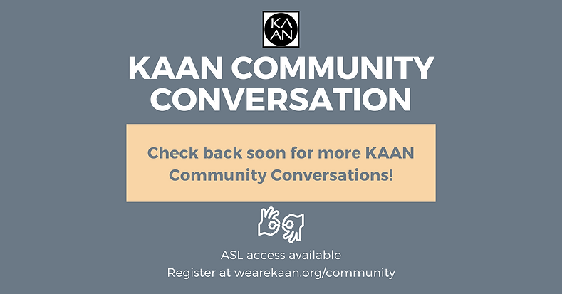 KAAN Community Conversations -Stay Tuned.png
