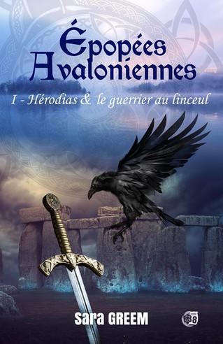 Les épopées Avaloniennes #1 ; Hérodias & le guerrier au linceul