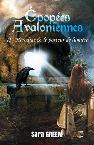 Epopées Avaloniennes tome 1 Hérodias & le guerrier au linceul de Sara Greem