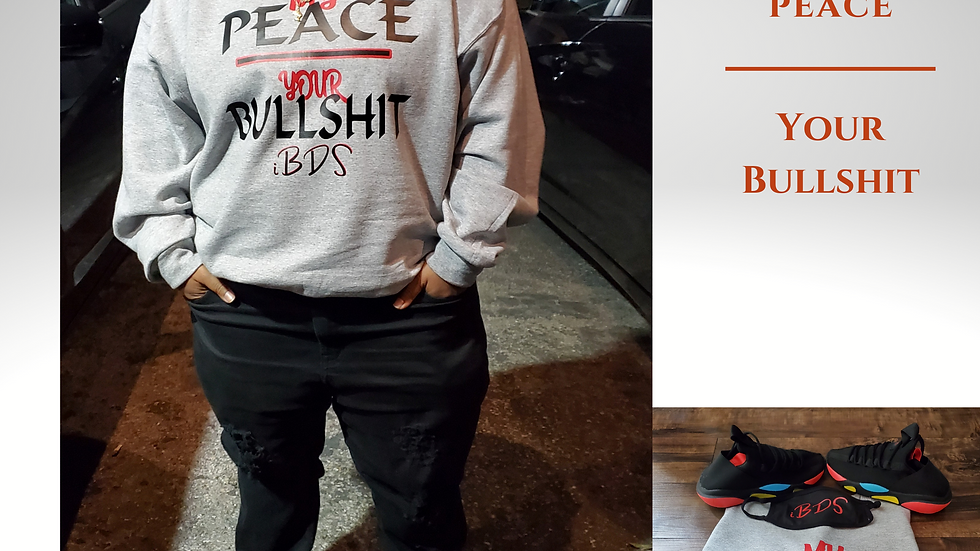 My Peace Over Your Bullshit CrewNeck