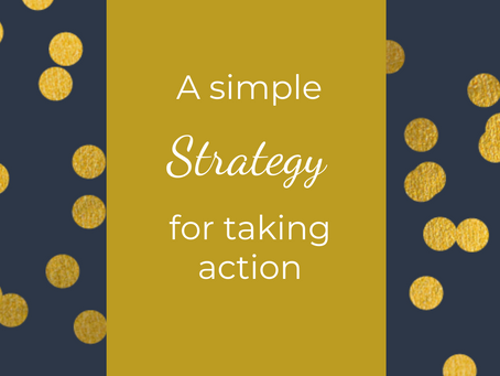 A simple strategy for taking action