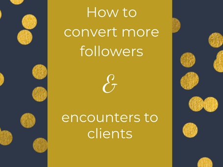 How to convert more followers & encounters to clients