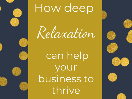 How deep relaxation can help your business to thrive