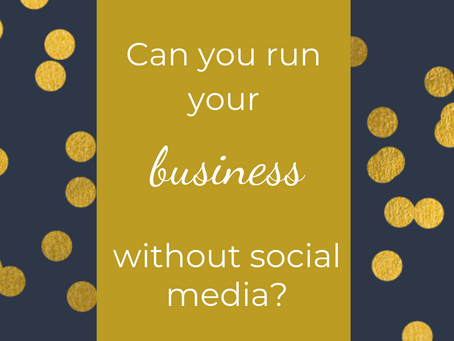 Can you run your business without social media?