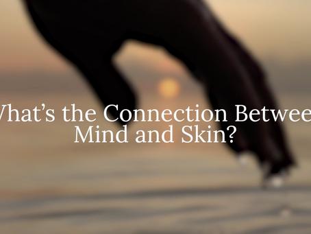 Mind, Skin connection