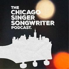 The Chicago Singer Songwriter Podcast