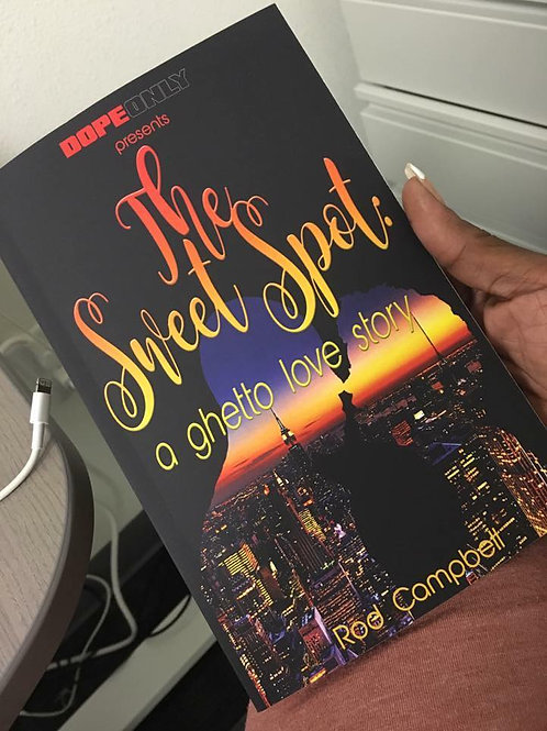 The Sweet Spot: A Ghetto Love Story