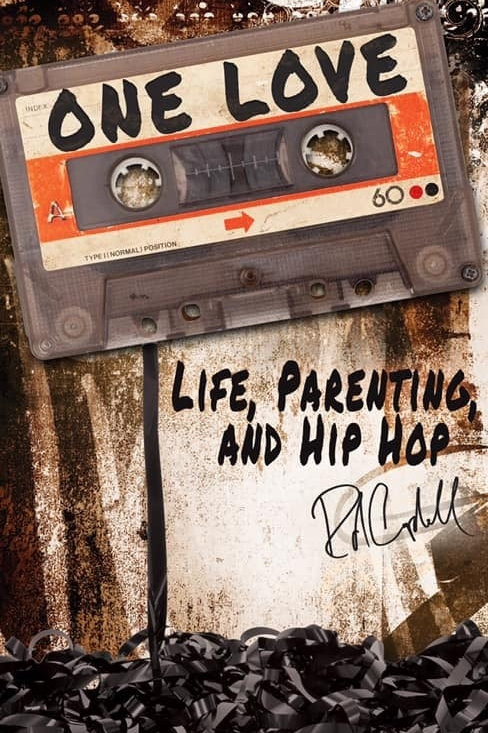 One Love: Life, Parenting, and Hip Hop