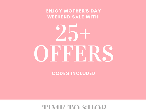 Mother's Day Weekend Discounts + Sales