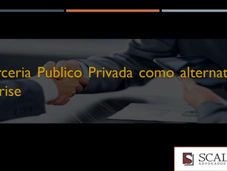 Parceria Pública Privada como alternativa à crise