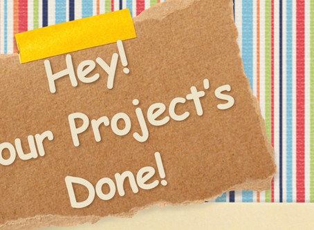 Your Project's Almost Done.  Now what?