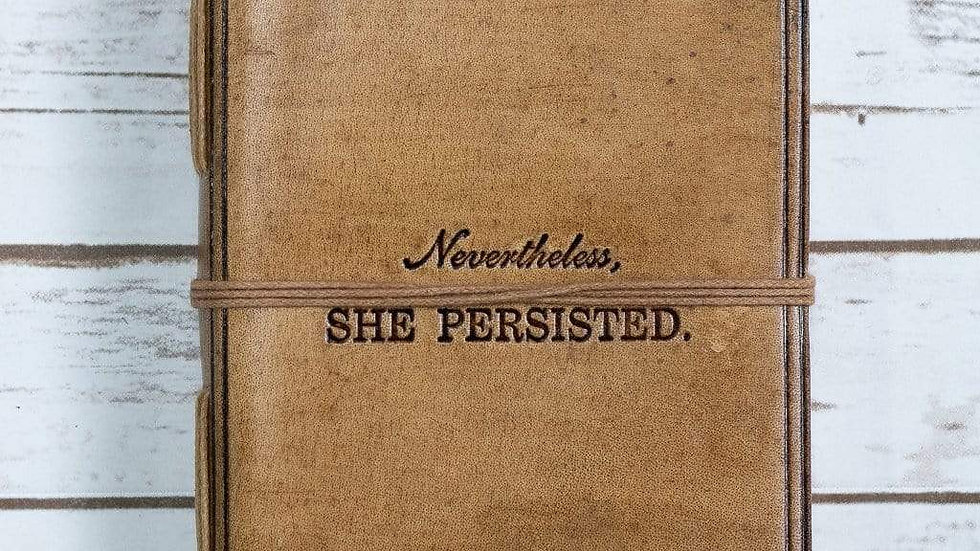 She Persisted Quote Leather Journal - 7x5 Tan Color