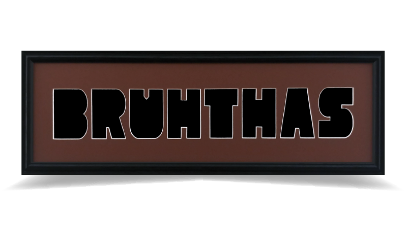 "Bruhthas 8"" x 26"""