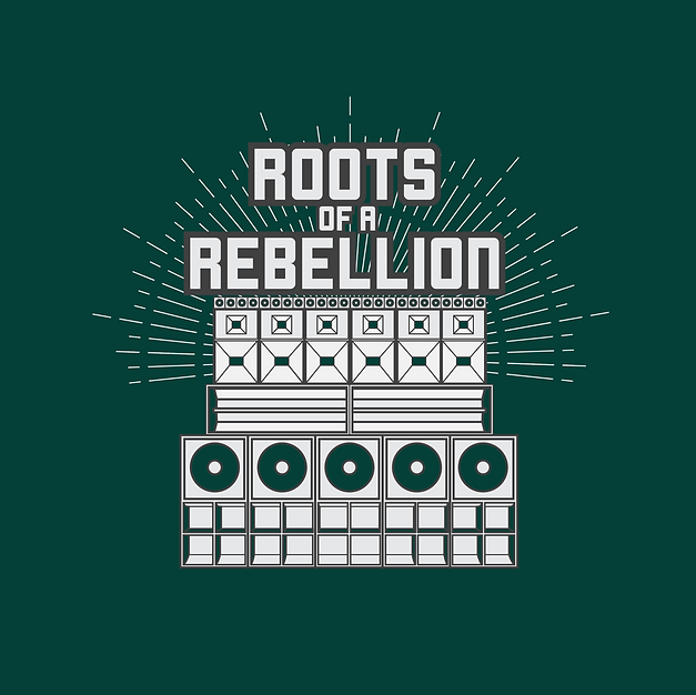 Roots of a Rebellion (Sound System)