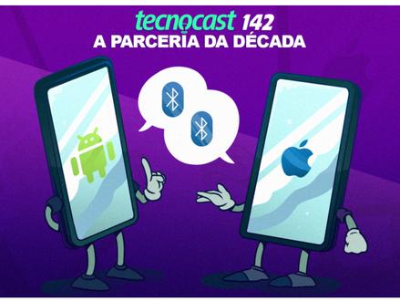Tecnocast 142 – A parceria da década