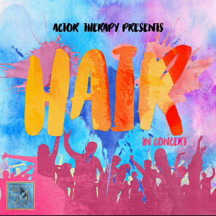 """Actor Therapy Presents """"Hair"""" in Concert @ 54 Below"""