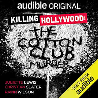 KILLING HOLLYWOOD: THE COTTON CLUB MURDER