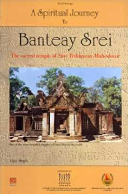 A Spiritual Journey to Banteay Srei