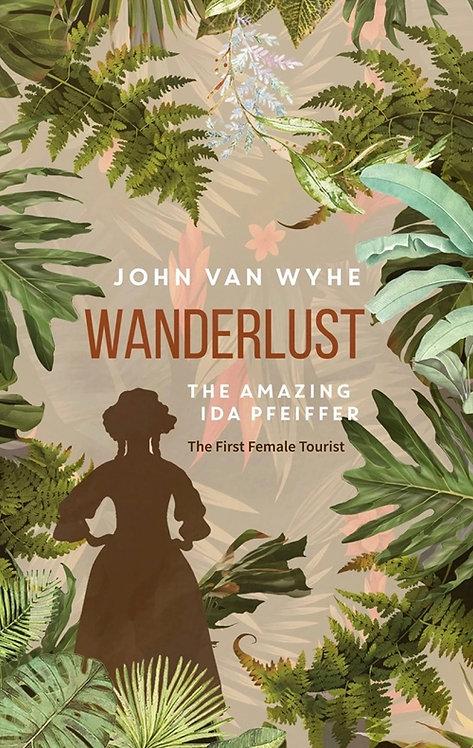 Wanderlust: The Amazing Ida Pfeiffer - The First Female Tourist
