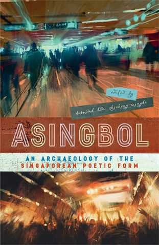 Asingbol Anthology: An Archaeology of the Singaporean Poetic Form