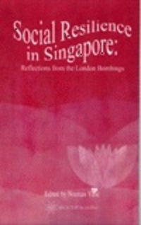 Social Resilience in Singapore: Reflections from the London Bombings