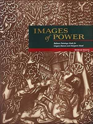 Images of Power: Balinese Paintings Made for Gregory Bateson and Margaret Mead