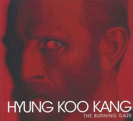 Hyung Koo Kang: The Burning Gaze