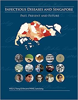 Infectious Diseases and Singapore: Past, Present, and Future
