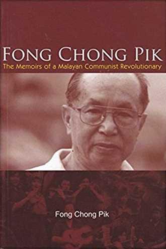 Fong Chong Pik: The Memoirs of a Malayan Communist Revolutionary