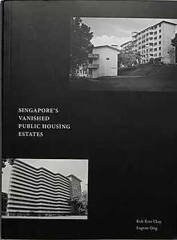 Singapore's Vanished Housing Estates (Second Edition)