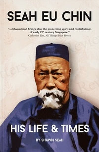 Seah Eu Chin: His Life & Times