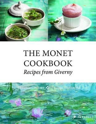 Monet Cookbook, The: Recipes from Giverny