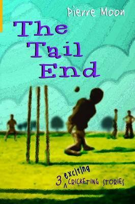 The Tail End: Three Cricketing Stories