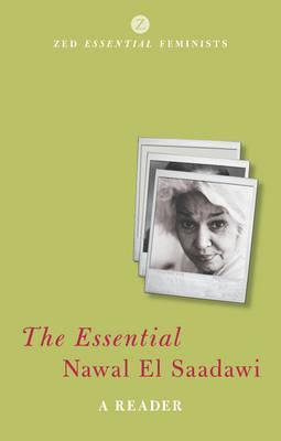 The Essential Nawal El Saadawi: A Reader