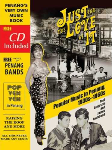 Just for the Love of It: Popular Music in Penang, 1930's-1960's
