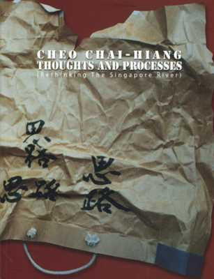 Cheo Chai-Hiang: Thoughts and Processes