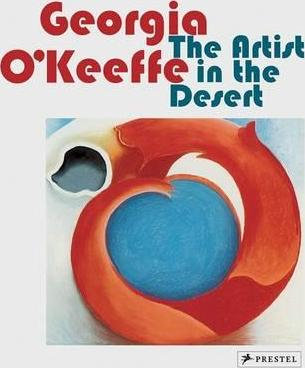 Georgia O'Keeffe: The Artist in the Desert
