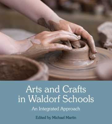 Arts and Crafts in Waldorf Schools: An Integrated Approach
