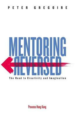Mentoring Reversed: The Road to Creativity and Imagination
