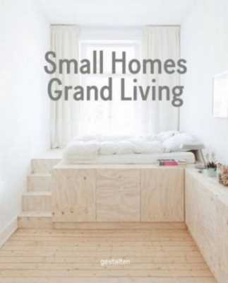 Small Homes: Grand Living