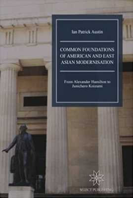 Common Foundations of American and East Asian Modernisation