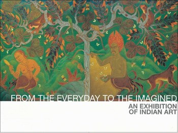 From Everyday To The Imagined: An Exhibition Of Indian Art