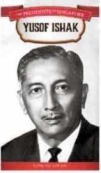 The Presidents of Singapore: Yusof Ishak
