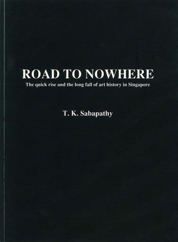 Road to Nowhere: The Quick Rise and the Long Fall of Art History in Singapore