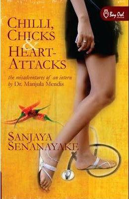 Chilli, Chicks & Heart Attacks: The Misadventures of an Intern