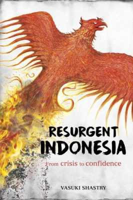 Resurgent Indonesia: From Crisis to Confidence