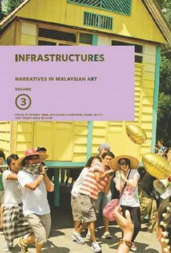 Infrastructures: Narratives In Malaysian Art Volume 3