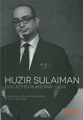 Huzir Sulaiman: Collected Plays 1998-2012