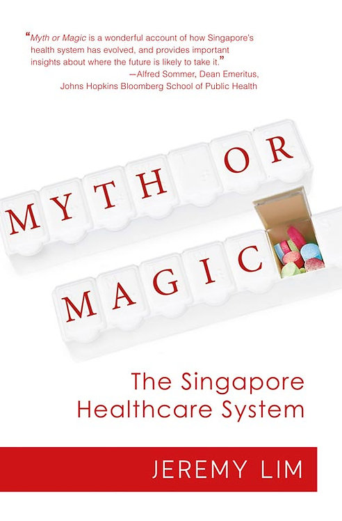 Myth or Magic - The Singapore Healthcare System